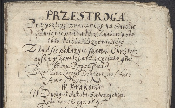 Jan Latosz, Przestroga znacznego na świecie odmienienia, 1595; Warszawa, Biblioteka Narodowa, rkps 6631 III, k. 1r (via Polona)